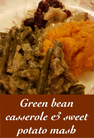Green bean casserole & sweet potato mash.jpg