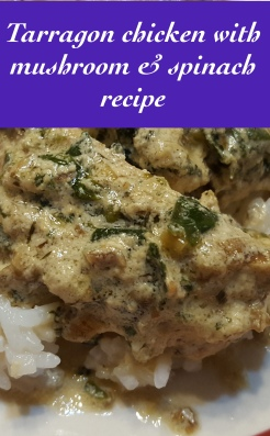 Tarragon chicken with mushroom and spinach recipe.jpg