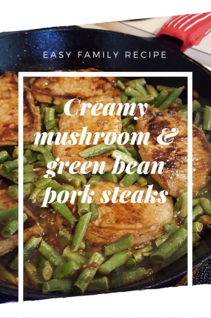 Creamy mushroom & green bean pork steaks recipe
