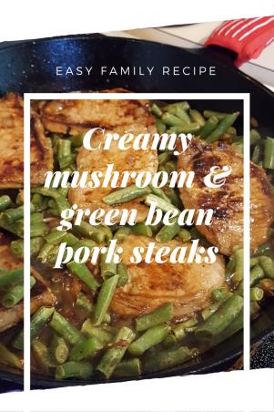 Creamy mushroom & green bean pork steaks recipe