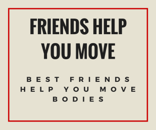 Friends Help You Move.png